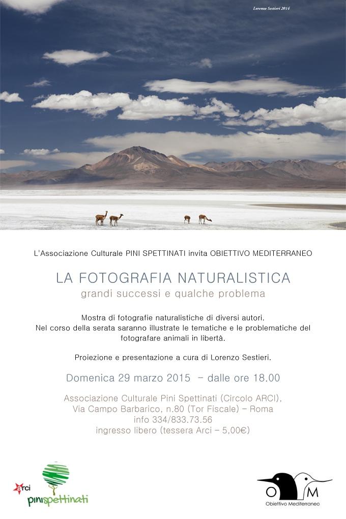 La fotografia naturalistica: grandi successi e qualche problema. Mostra di fotografie naturalistiche di diversi autori. Domenica 29 marzo 2015, dalle ore 18.00