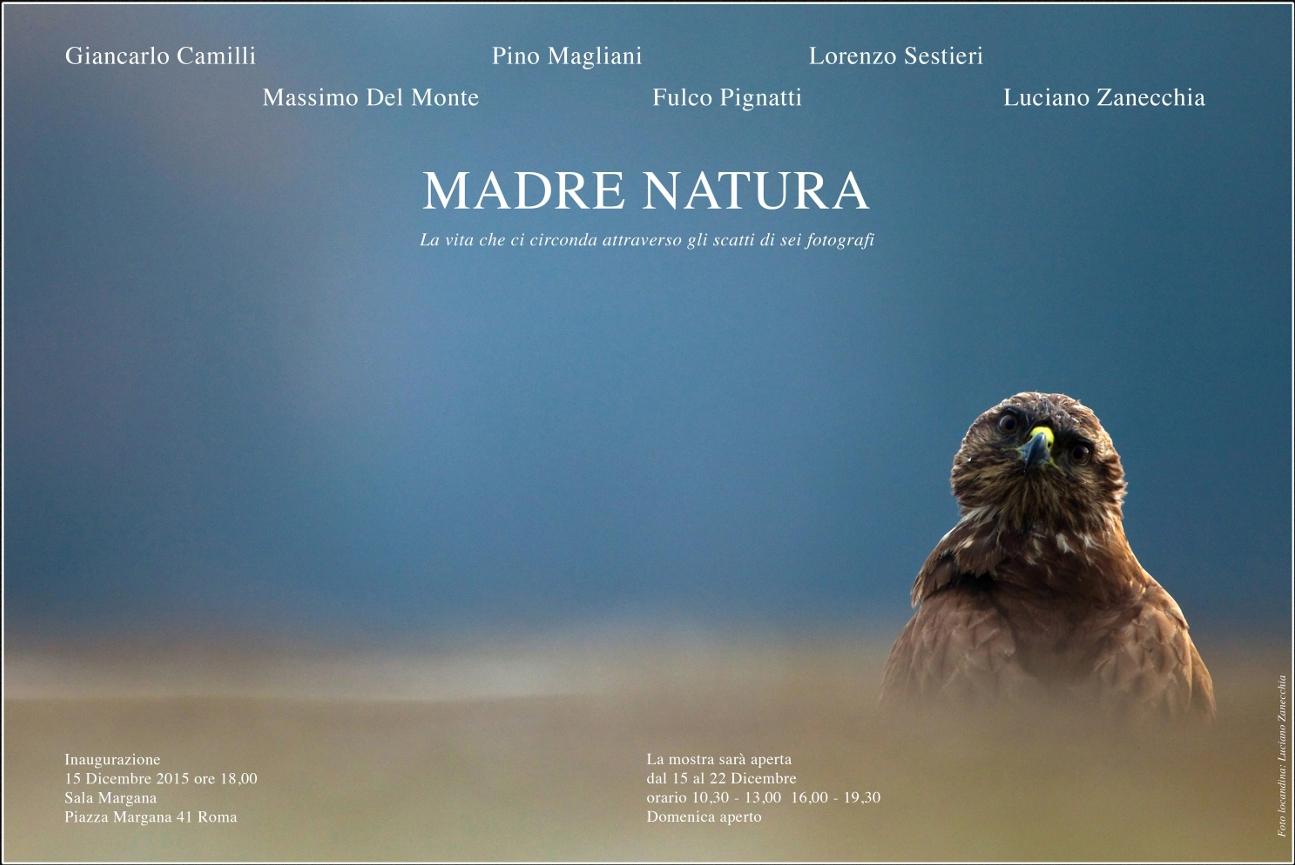 Madre Natura - La vita che ci circonda attraverso gli scatti di sei fotografi. Inaugurazione 15 dicembre 2015, ore 18, presso Sala Margana, in piazza Margana 41, Roma